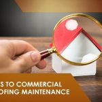 Keys to Commercial Roofing Maintenance