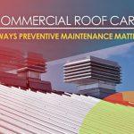 Commercial Roof Care: 4 Ways Preventive Maintenance Matters